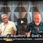 The Deep Aquifers of God's Spirit (Video)