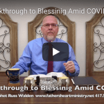 Breakthrough to Blessing Amid COVID-19