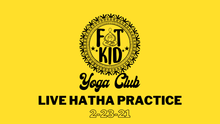 """Image displays the Fat Kid Yoga Club logo and text """"Live Hatha Practice 2-23-21"""""""
