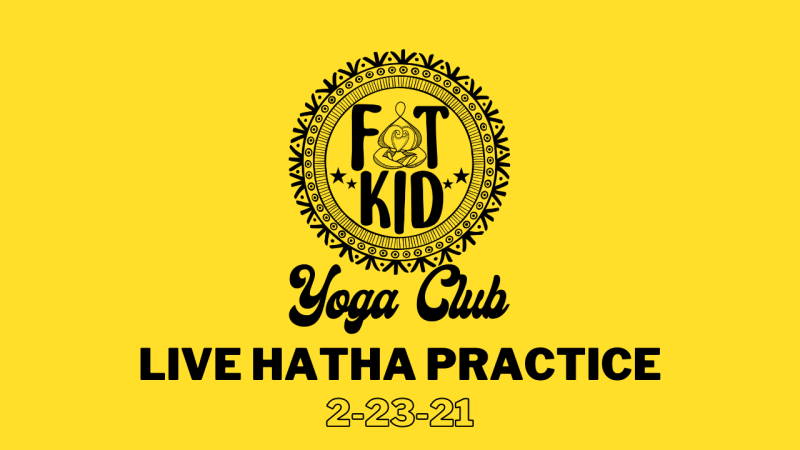 "Image displays the Fat Kid Yoga Club logo and text ""Live Hatha Practice 2-23-21"""