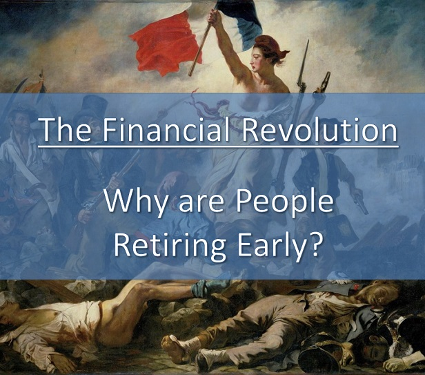https://fattailedandhappy.com/the-financial-revolution-why-are-people-retiring-early/