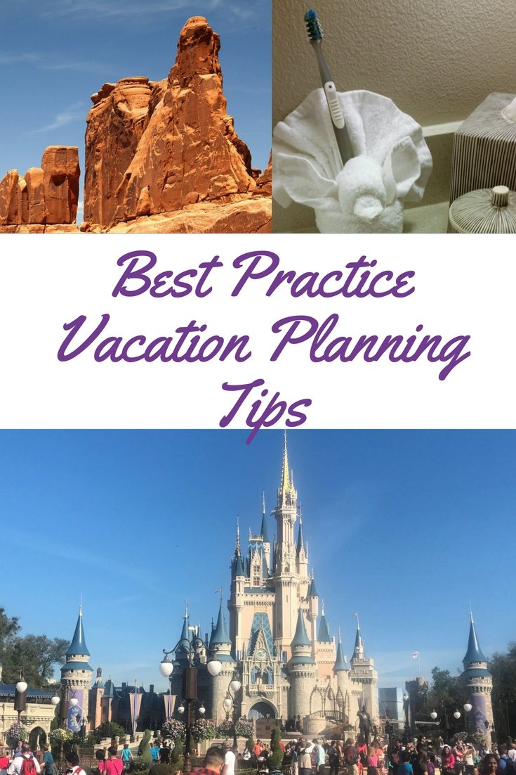 Planning Vacation can be tricky. But use some of these best practices to make sure it's good for you and your family.