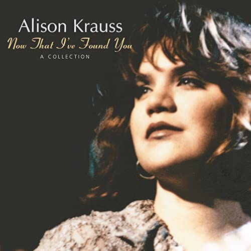 Happy Birthday!アリソン・クラウス「Now That I've Found You」