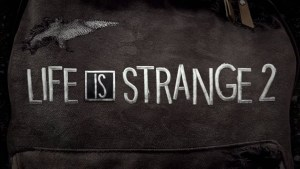 Life is Strange 2 got a Release Date – Episode One is releasing in September 2018