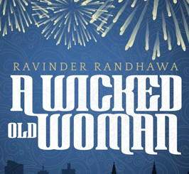 Now Scheduling: A Wicked Old Woman by Ravinder Randhawa