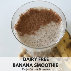 Dairy Free Thermomix Banana Smoothie