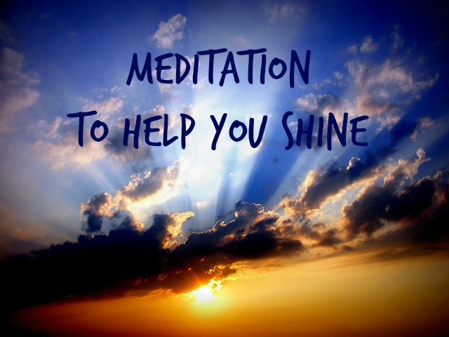 Meditation to help you SHINE