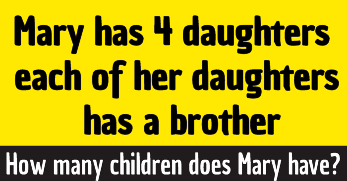 Mary Has 4 Daughters Riddle Answer Only For Genius Riddles With Answers For Kids Adults Quizzes