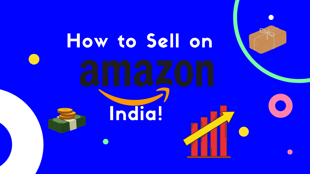 Selling on Amazon India: A Complete Guide for Beginners