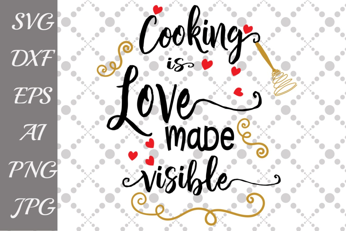Download Cooking is Love Made Visible Svg (49597) | Illustrations ...