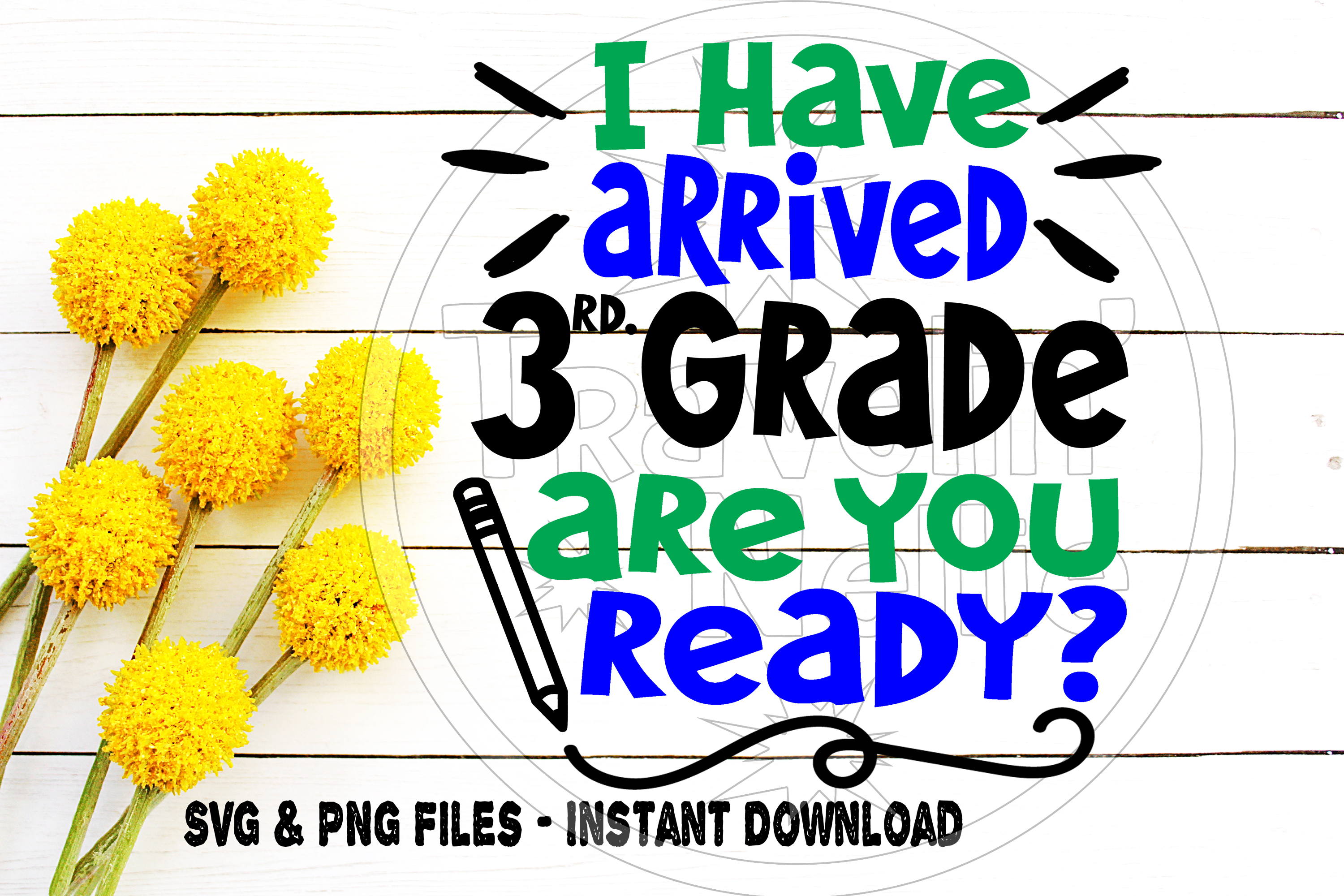 Back To School Svg 3rd Grade I Have Arrived Third Grade Fun