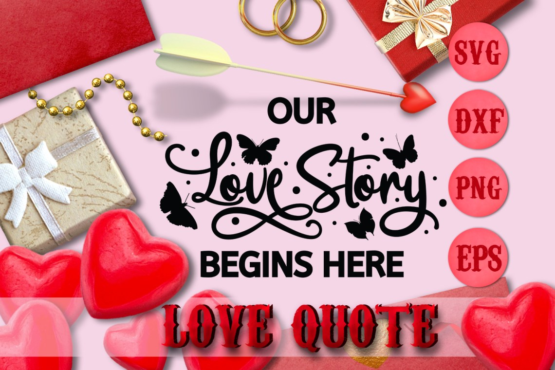 Download OUR LOVE STORY BEGINS HERE quote Valentine svg Love SVG