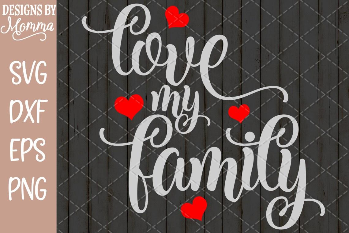 Download Love my Family SVG (257992)   Cut Files   Design Bundles