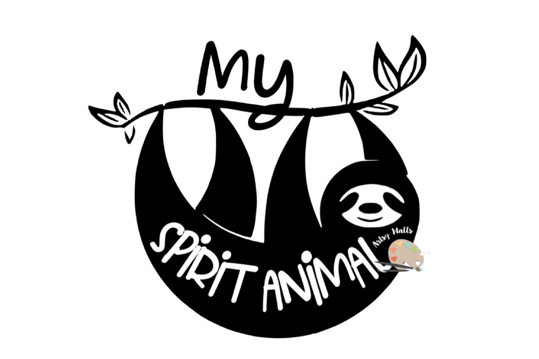 My Spirit Animal Svg Cut File Sloth Svg Cute Funny Sloth