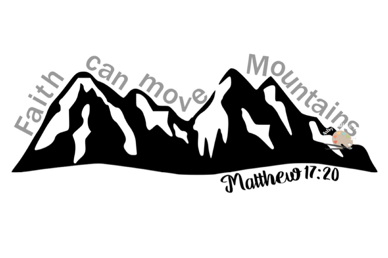 Faith Svg Cut File Faith Can Move Mountains Svg File