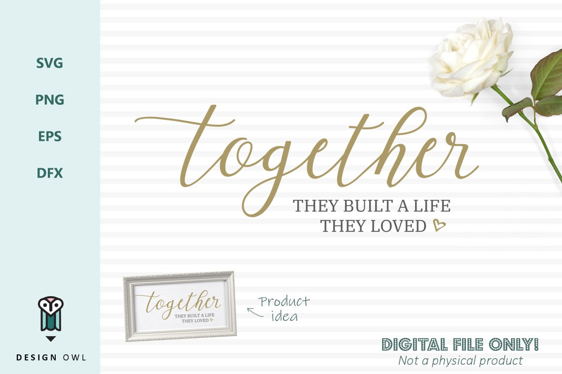 Download Together they built a life they loved - Romantic SVG cut fil