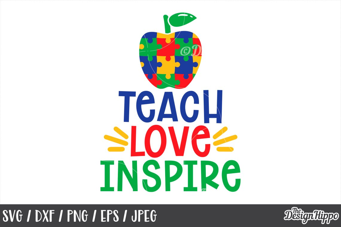 Download Autism Teacher, Teach Love Inspire, Apple, SVG DXF PNG Files