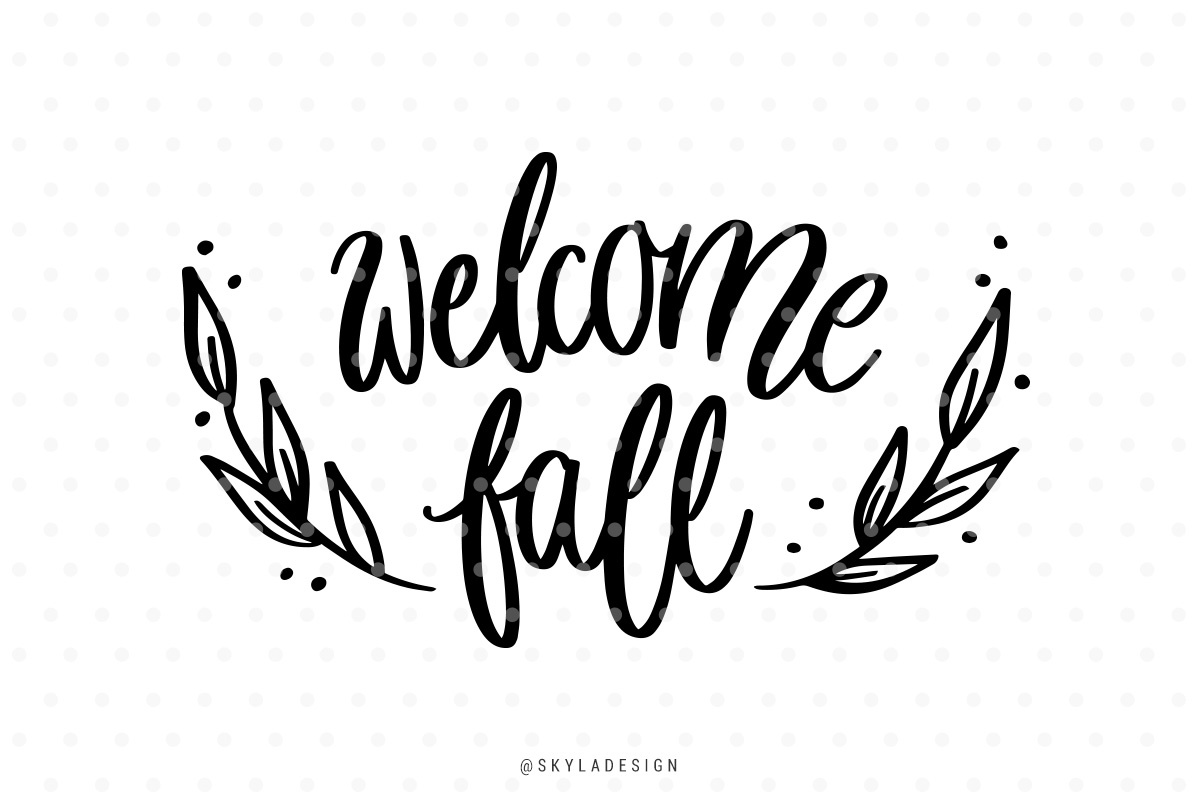 Welcome Fall Svg Hand Lettered Quote