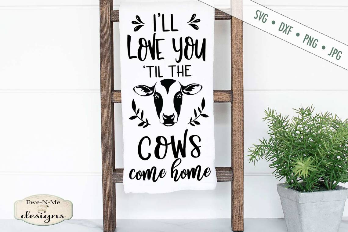 Download Love You Til The Cows Come Home - Farm - SVG DXF File