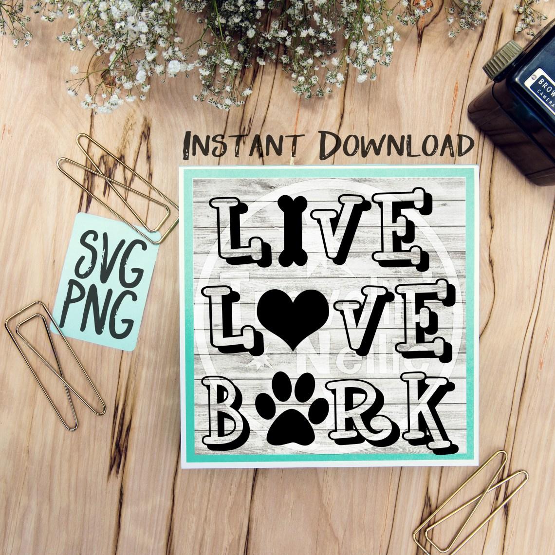 Download Live Love Bark SVG PNG Image Design for Vinyl Cutters ...