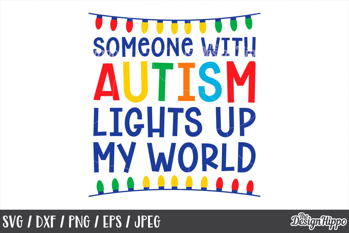 Download Autism Quote, Someone With Autism Lights Up My World SVG PNG