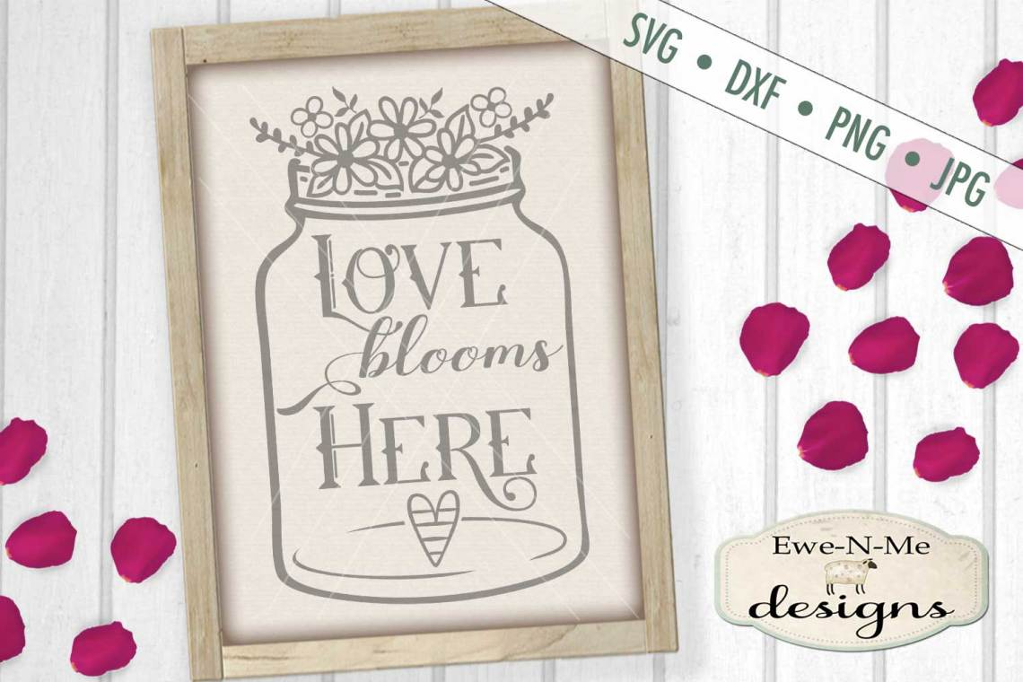 Download Love Blooms Here Mason Jar SVG DXF Cut File