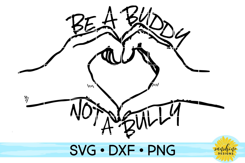 Be A Buddy Not A Bully Svg Dxf