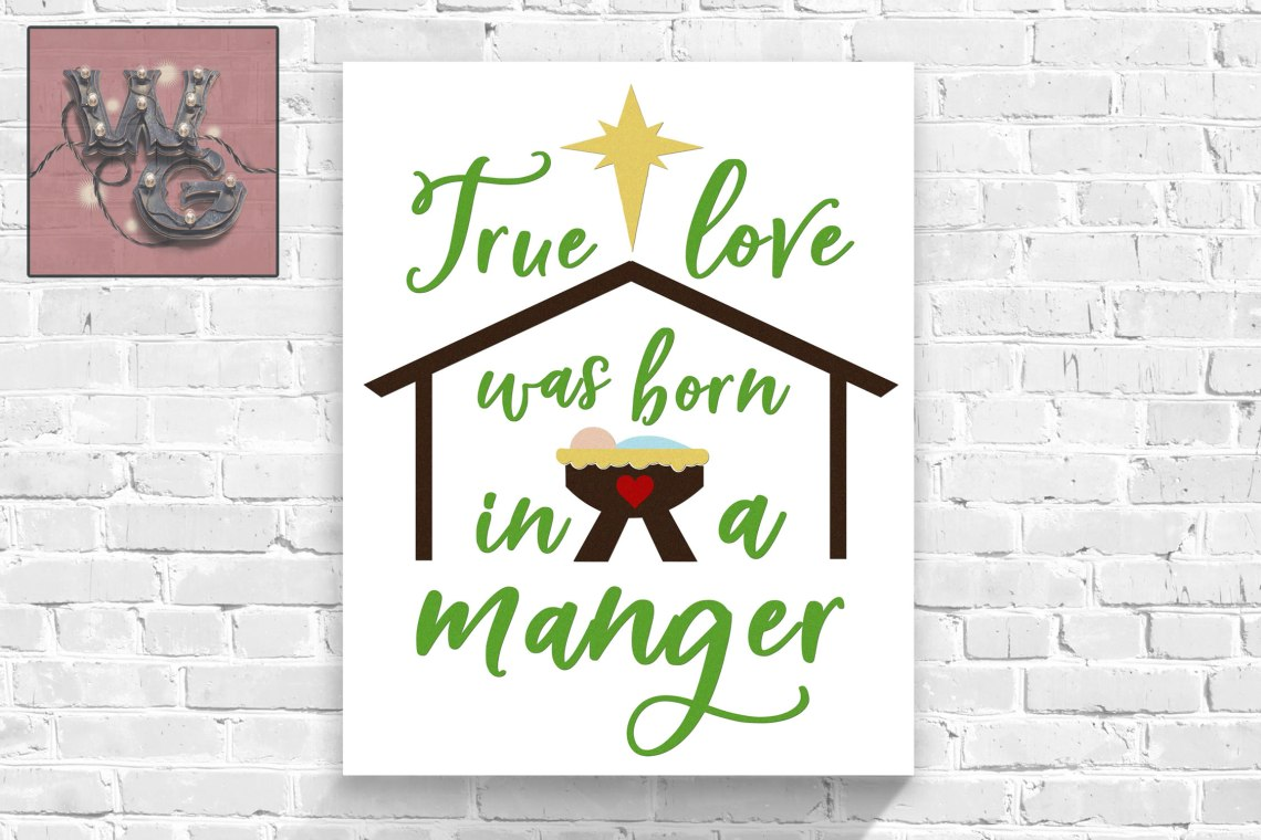 Download True Love Was Born In a Manger SVG DXF PNG JPG Comm ...