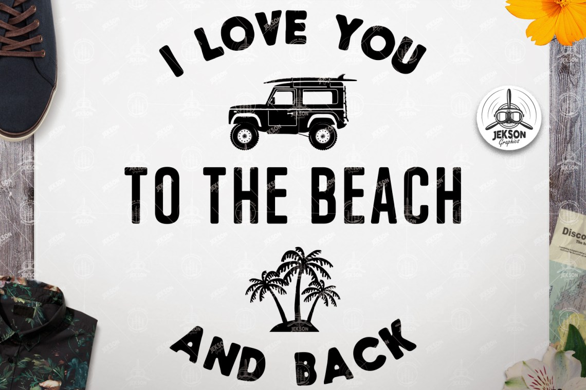Download Surfing SVG Cut File - I Love You To The Beach and Back Logo