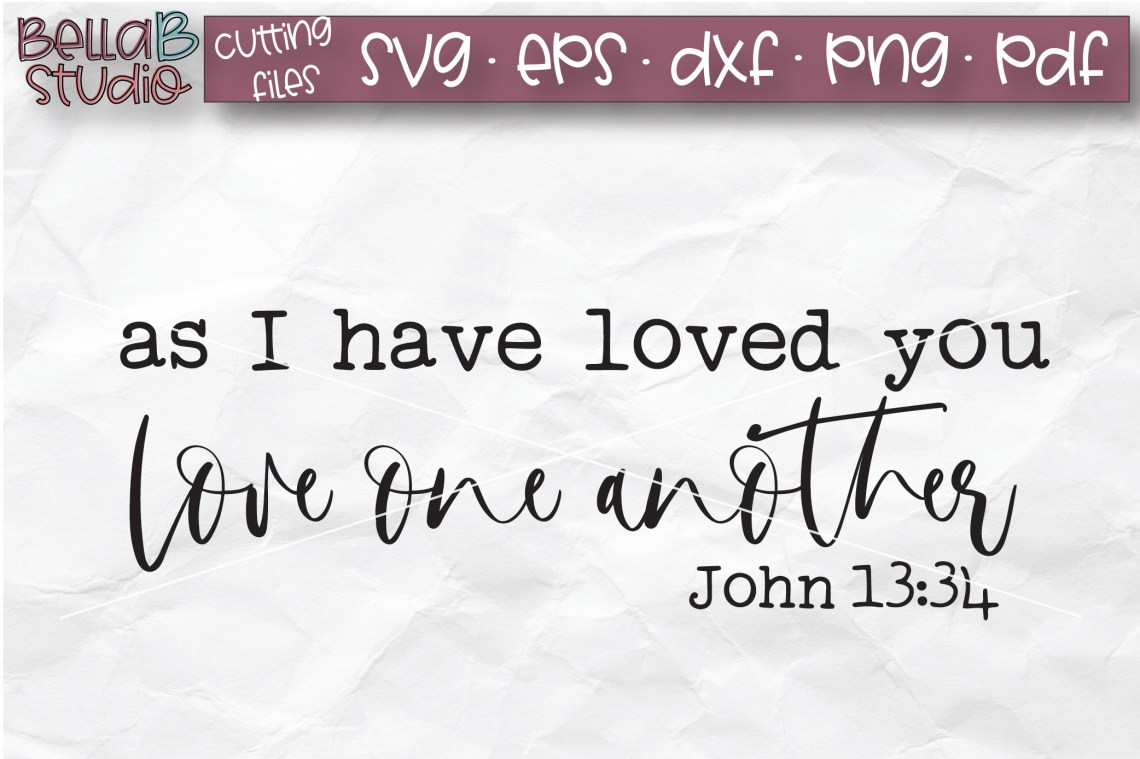 Download As I Have Loved You Love One Another SVG, Christian SVG ...