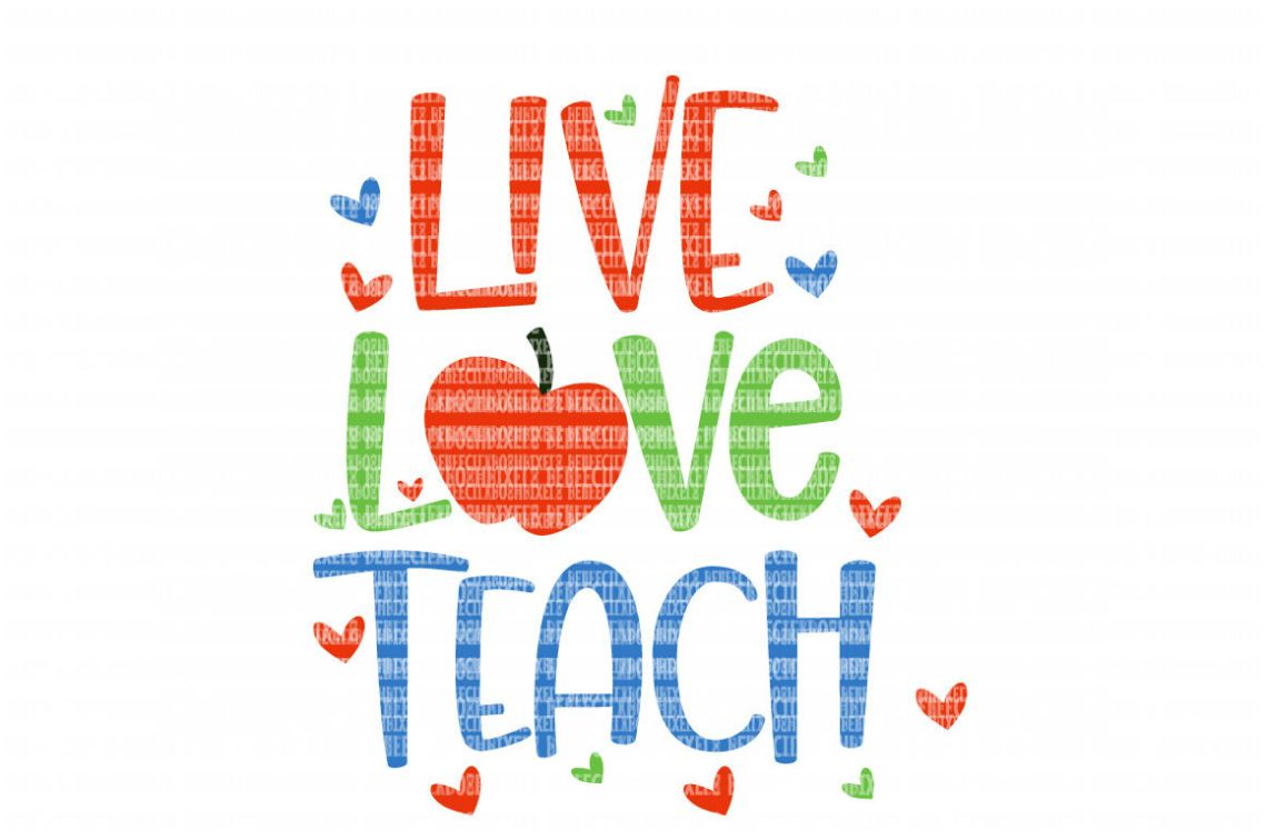 Live Love Teach SVG Files for Silhouette and Cricut Design ...