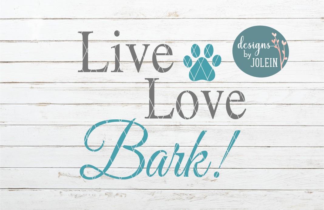 Download Live Love Bark SVG, PNG, DXF (277672)   Cut Files   Design ...
