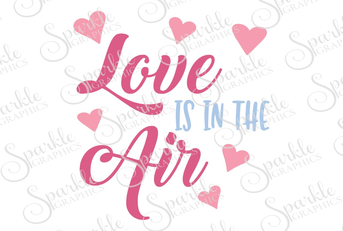 Download Love Is In The Air Cut File   SVG, EPS, DXF, PNG (53817 ...