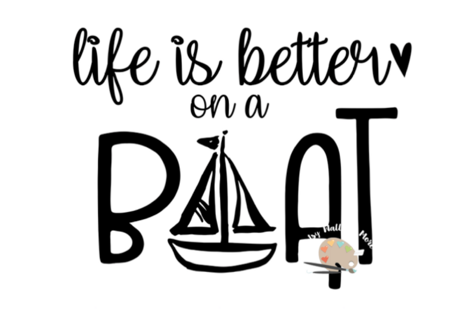 Life Is Better On A Boat Svg Cut File Lake Life Svg File