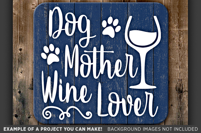Download Dog Mother Wine Lover SVG File - Dog Mom Svg Files - 821