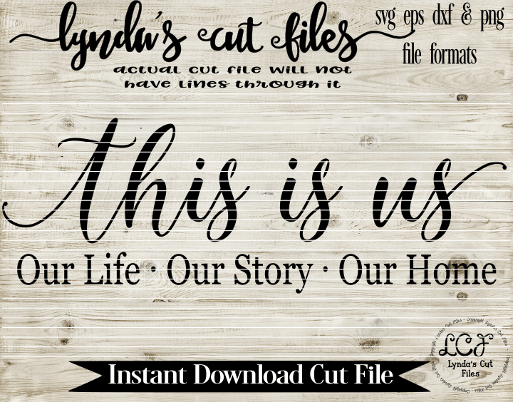 Download This is us// Our Life//Our Story//Our Home//Love SVG/EPS ...
