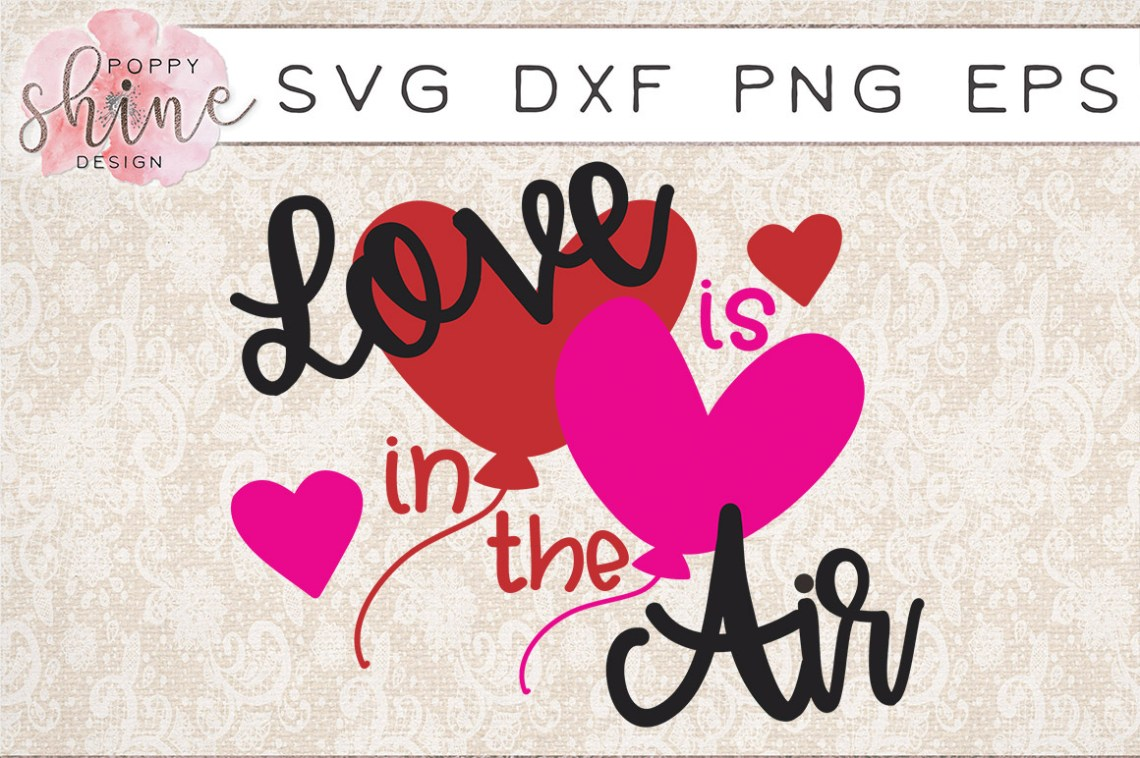 Download Love Is In The Air SVG PNG EPS DXF Cutting Files