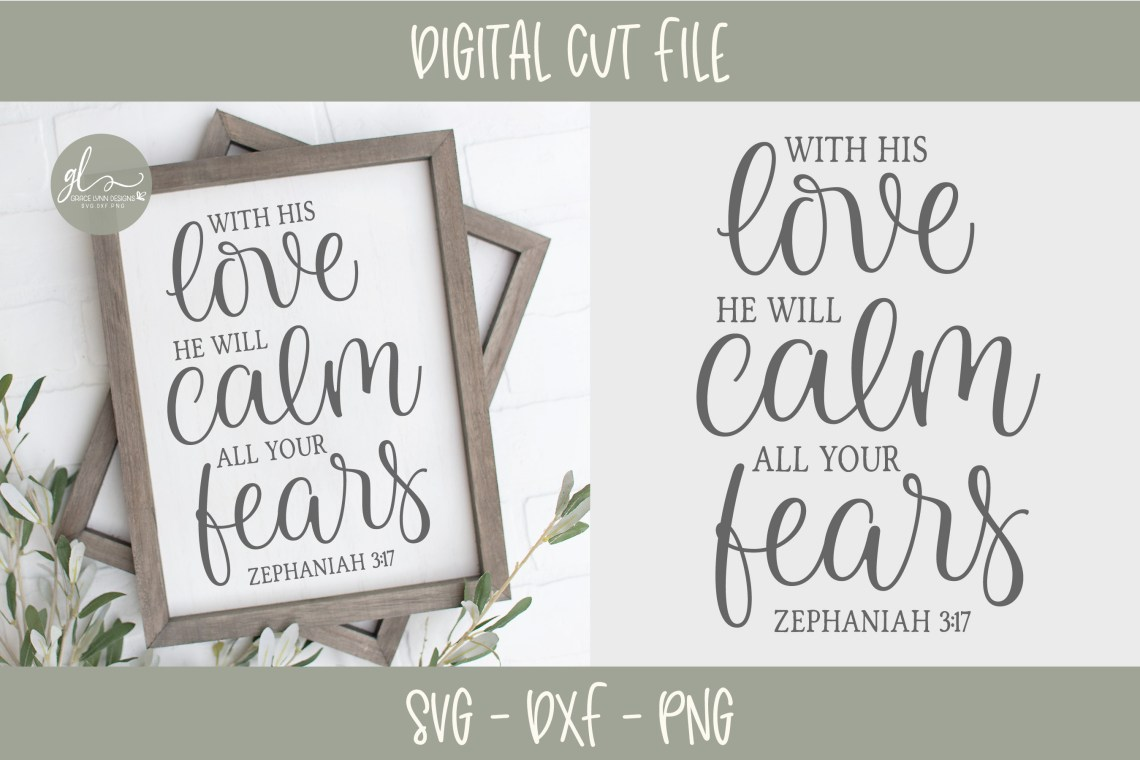 Download With His Love He Will Calm All Your Fears - Scripture SVG ...
