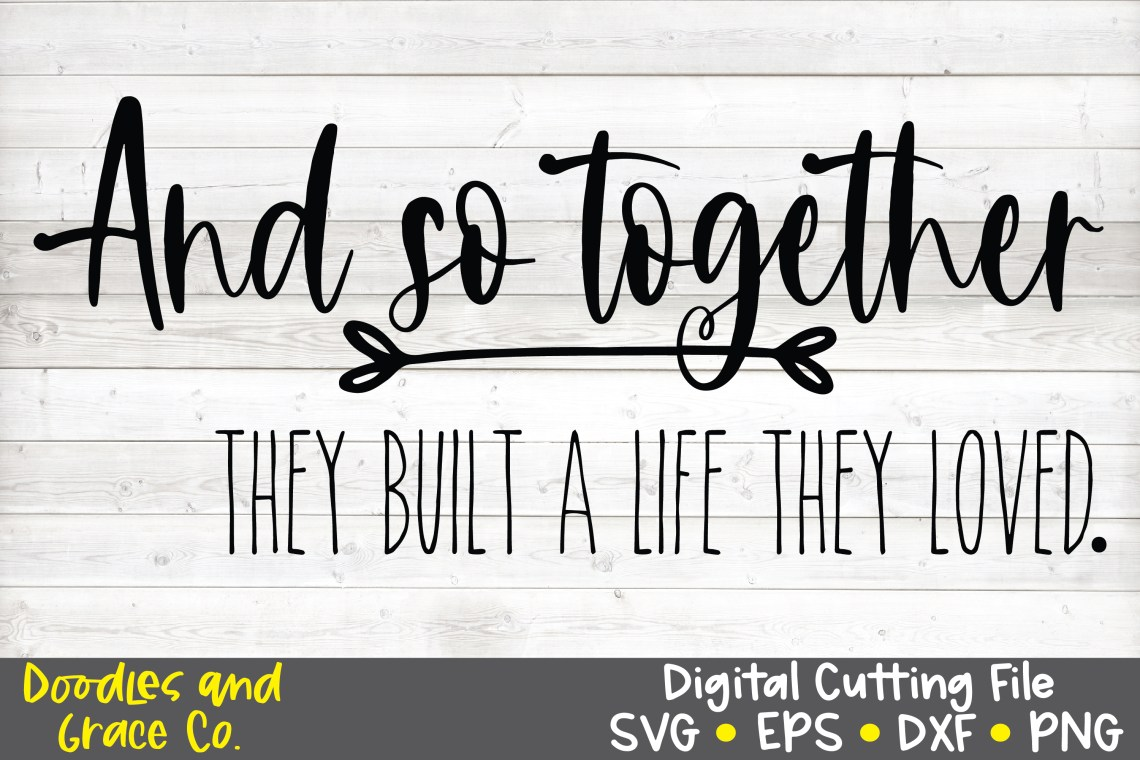 Download And So Together They Built a Life They Loved SVG