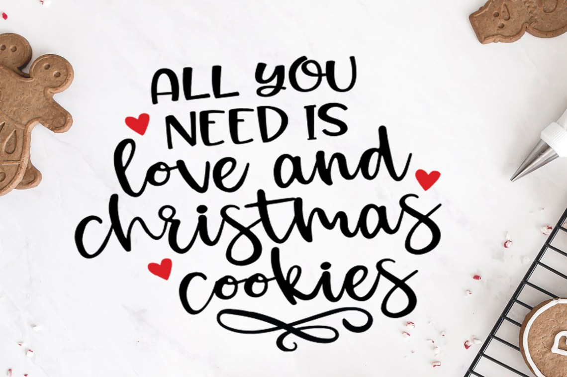 Download Christmas Quotes SVG - All You need Is Love and Cookies ...