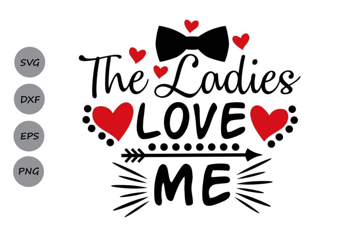 Download the ladies love me svg, valentines day svg, boy svg ...