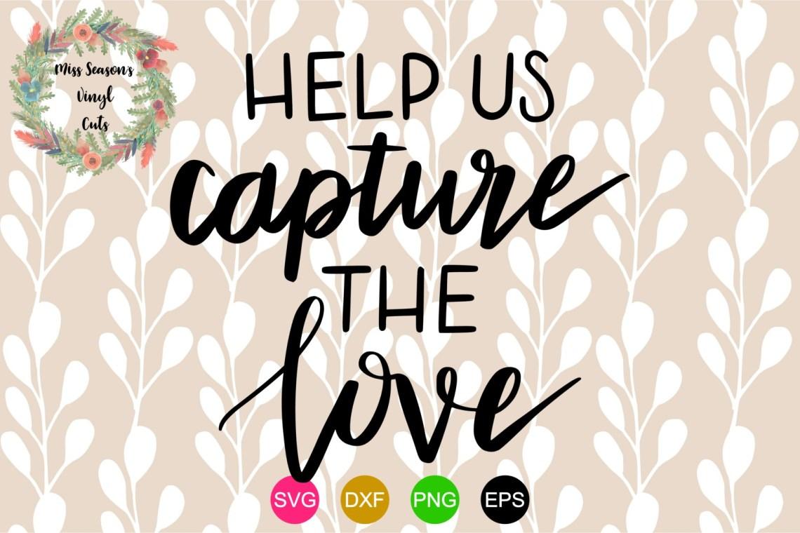 Download Help us Capture the Love SVG Engagement SVG, DXF, Eps, Png ...