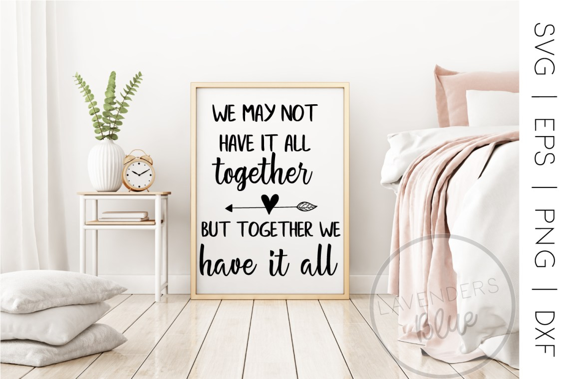 Download We May Not Have it All Together Quote   SVG Love Quote ...