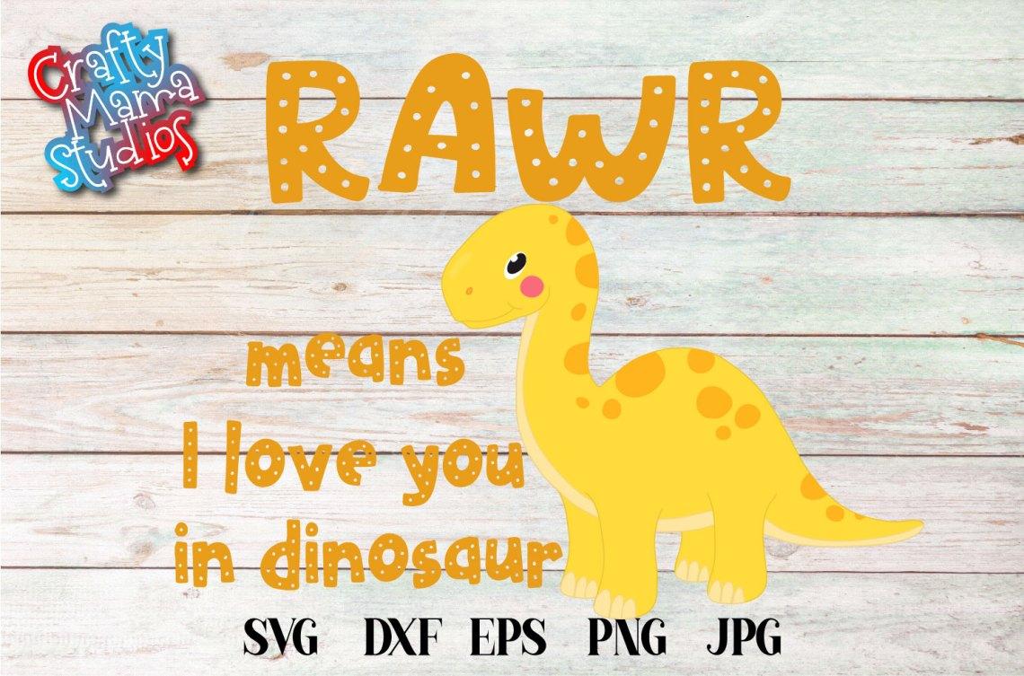 Download Rawr Means I Love You In Dinosaur SVG File, Dinosaur SVG ...