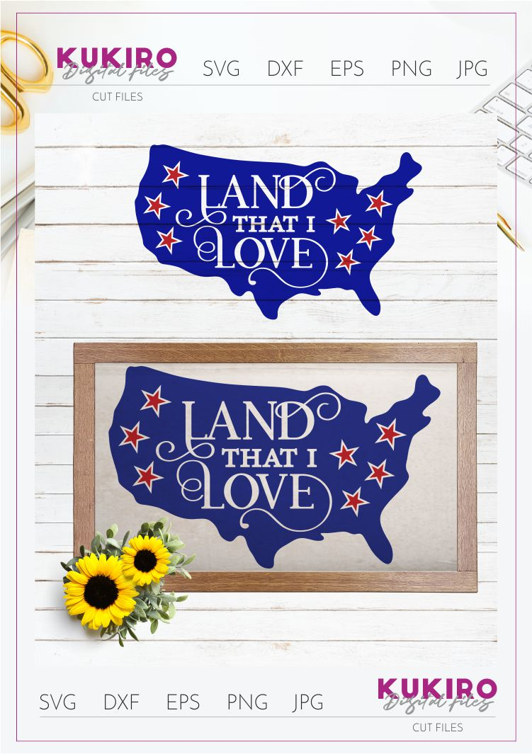 Download Land that I love SVG - USA map sign - 4th of July Cut file