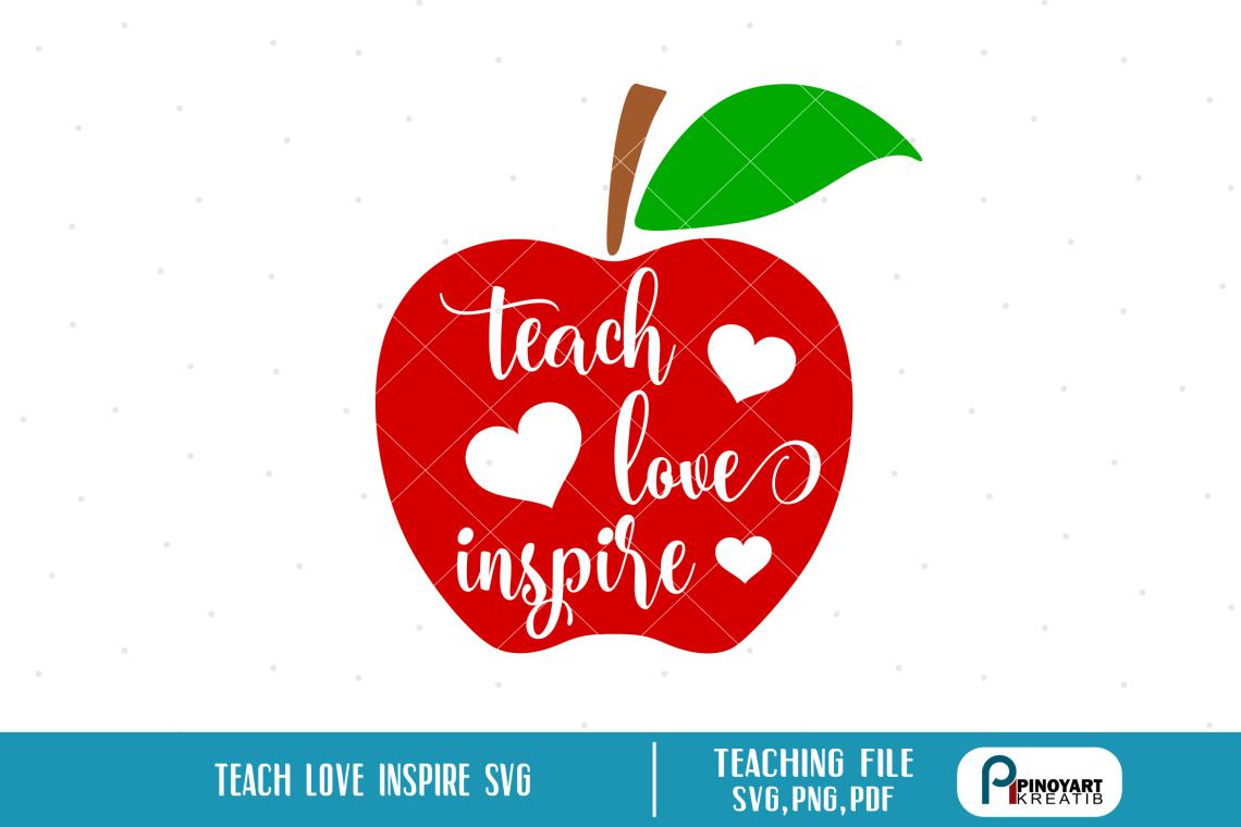 Download teaching svg, teacher svg, teach love inspire svg, teach ...