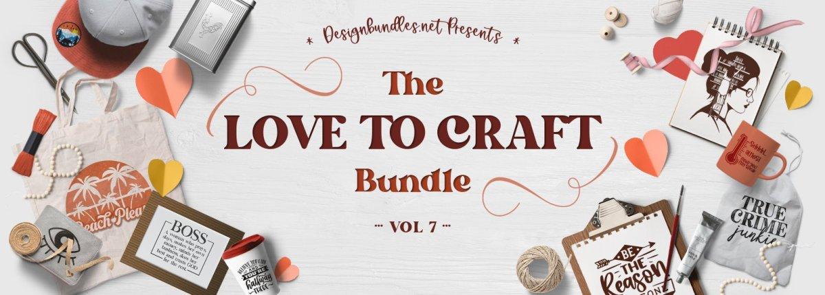 The Love To Craft Bundle Volume 7