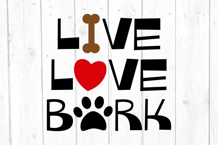 Download Live Love Bark Svg - Layered SVG Cut File - Free Fonts ...