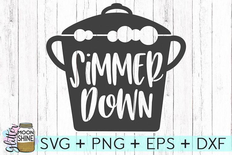 Download Simmer Down SVG DXF PNG EPS Cutting Files