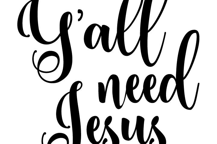 Download Y'all Need Jesus SVG (31519)   SVGs   Design Bundles